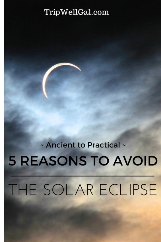 the eclipse and five, ancient to practical, reasons to avoid watching